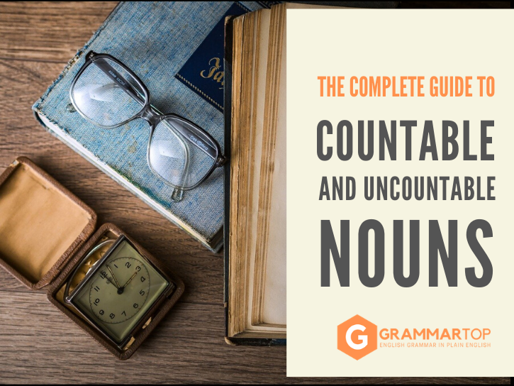 Countable and Uncountable Nouns - GrammarTOP.com
