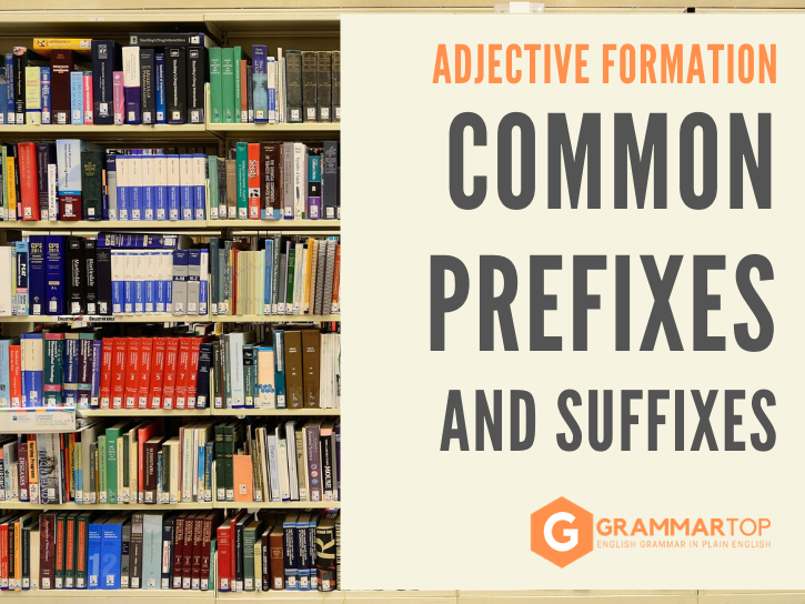 Formation of Adjectives: Common Suffixes and Prefixes