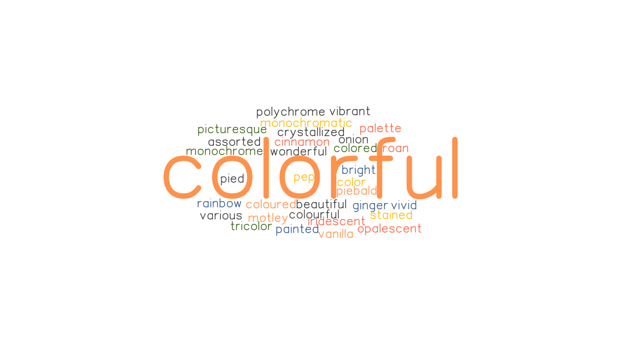 COLORFUL: Synonyms and Related Words. What is Another Word ...