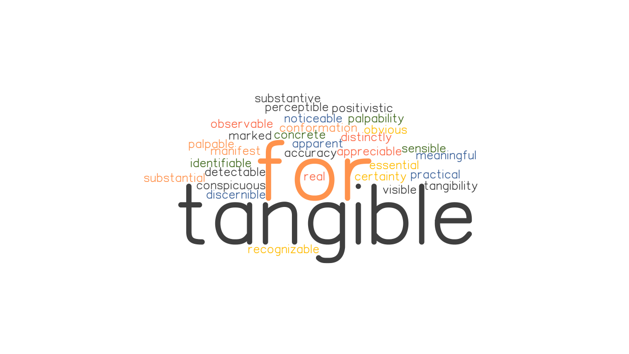 FOR TANGIBLE Synonyms and Related Words. What is Another Word for ...