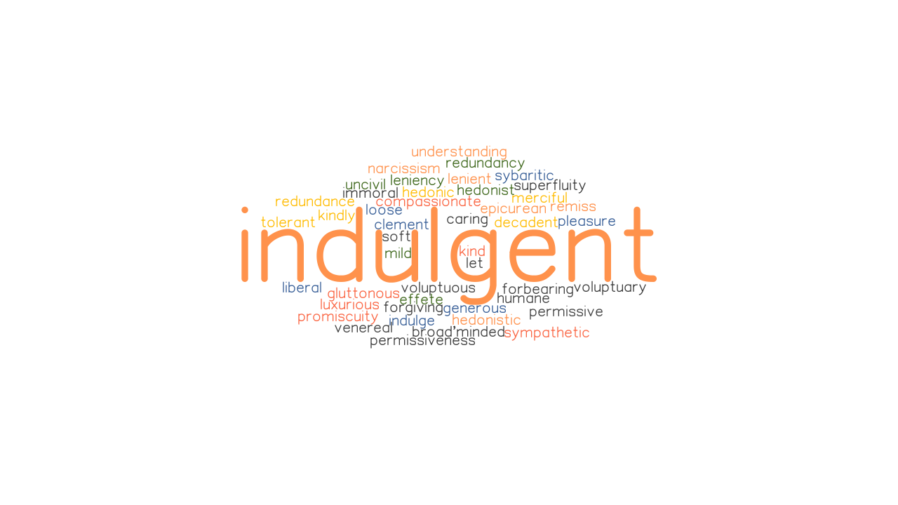 INDULGENT Synonyms and Related Words. What is Another Word for ...