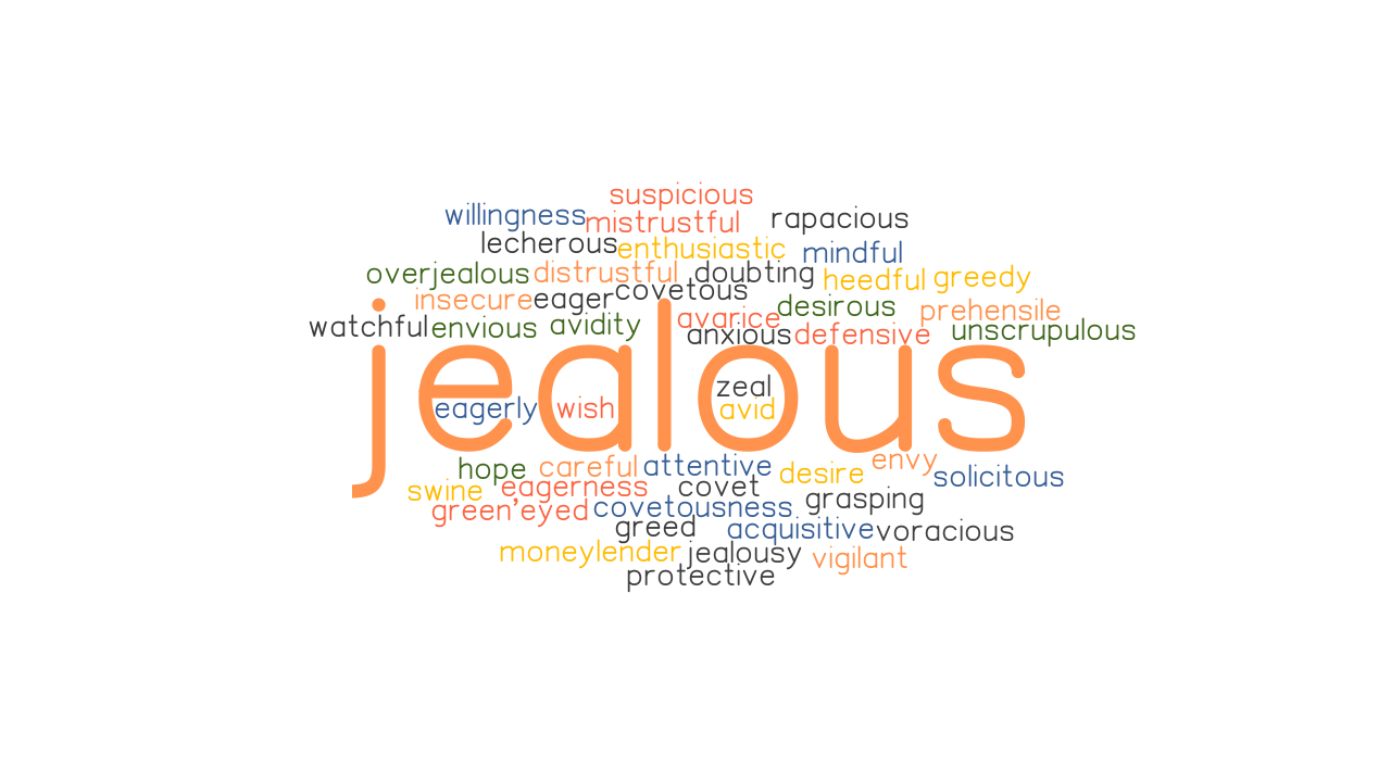 word for jealous JEALOUS: Synonyms and Related Words. What is Another Word for