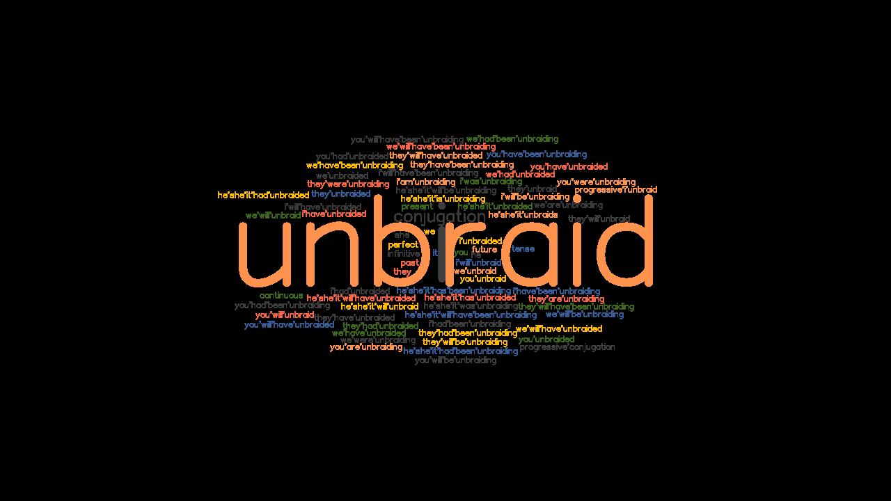 Unbraid